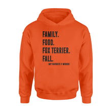 Load image into Gallery viewer, Family, Food, Fox Terrier, Fall Hoodie shirt - great birthday, Fall season gift ideas  - IPH392