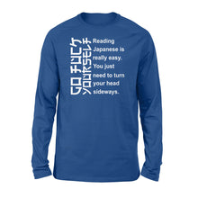 Load image into Gallery viewer, Reading Japanese is really easy Long sleeve shirt  - IPH280