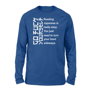 Reading Japanese is really easy Long sleeve shirt  - IPH280
