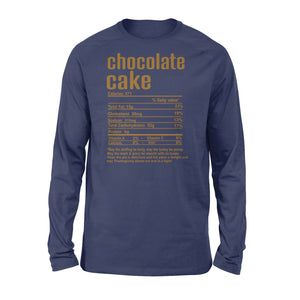 Chocolate cake nutritional facts happy thanksgiving funny shirts - Standard Long Sleeve