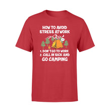 Load image into Gallery viewer, How to avoid stress at work - Go camping  Shirt and Hoodie - QTS25