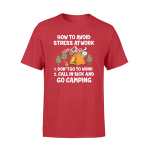 How to avoid stress at work - Go camping T-shirt - QTS25