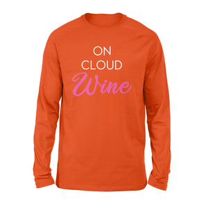 Funny wine sayings On cloud wine Shirt - QTS300