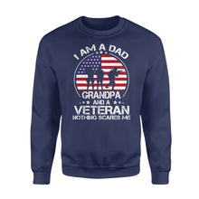 Load image into Gallery viewer, I'm a Dad, grandpa and a veteran nothing scares me NQS777 - Standard Crew Neck Sweatshirt