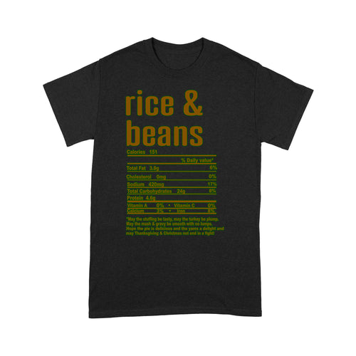 Rice & Beans nutritional facts happy thanksgiving funny shirts - Standard T-shirt