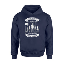 Load image into Gallery viewer, I love being a PE teacher Shirt and Hoodie - QTS111