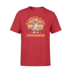 Cute funny Be a Chihuahua T shirt design - IPH236