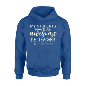 My students have an awesome PE teacher Shirt and Hoodie - QTS44