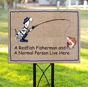 Redfish fisherman live here Yard Sign YS11