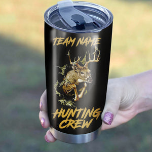 Deer Hunting Crew Custom Team name Stainless Steel Tumbler Cup Personalized Hunting gift for Hunting Team 1PC - IPH1342
