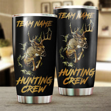 Load image into Gallery viewer, Deer Hunting Crew Custom Team name Stainless Steel Tumbler Cup Personalized Hunting gift for Hunting Team 1PC - IPH1342
