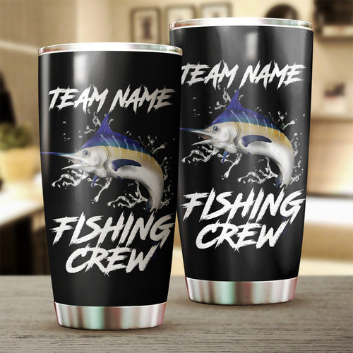 Blue Marlin  Fishing Crew Customize name Stainless Steel Tumbler Cup Personalized Fishing gift fishing team - IPH1211