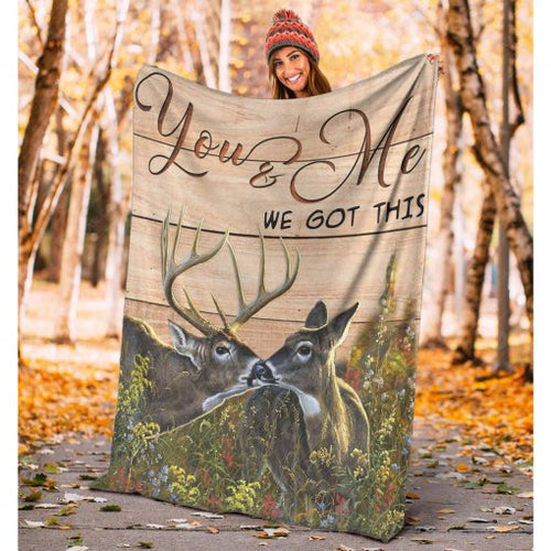 Deer Hunter Love Story - Perfect Valentine Gift - You and me We got this Blanket NQS130