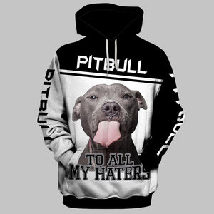 Pitbull to all my haters Full Printing Shirt, Hoodie - IPH544