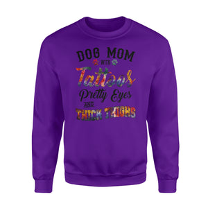 "Dog Mom Sweatshirts Funny Dog Mom Shirts saying ""Dog Mom with tattoos, pretty eyes and thick thighs"" - SPH46"