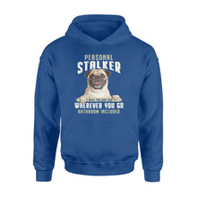 Load image into Gallery viewer, Cute funny Pug personal stalker hoodie shirt design - IPH286