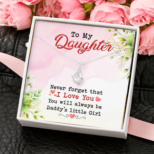 To my daughter - never forget that I love you necklace - gift from Dad