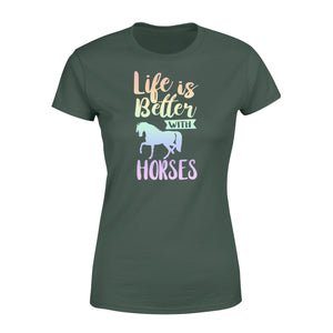 Life is better with Horses women T shirt design - IPH730
