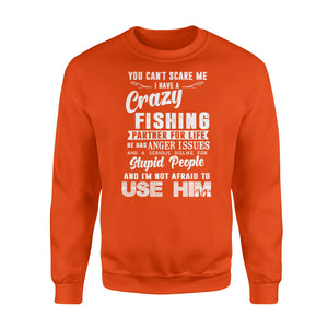 "Funny Fishing Sweat shirt "" I have a crazy Fishing partners for life"" - great birthday, Christmas gift ideas for fishaholic - SPH61"