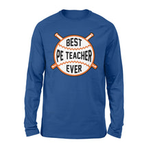 Load image into Gallery viewer, Best PE teacher ever Shirts, back to school, gift for teacher - QTS1