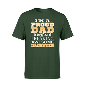 Proud dad of a freaking awesome daughter Shirt and Hoodie - SPH53