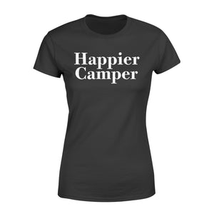 Happier Camper Shirt and Hoodie - QTS33
