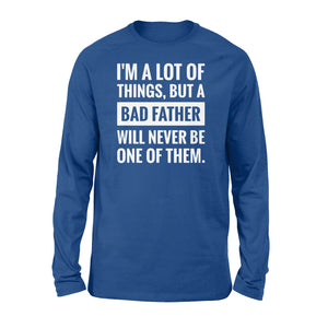 Never be a bad father Shirt and Hoodie - SPH55