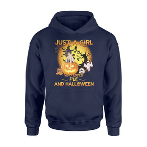 Just a girl who loves Halloween and Pug Shirt and Hoodie  - IPH374