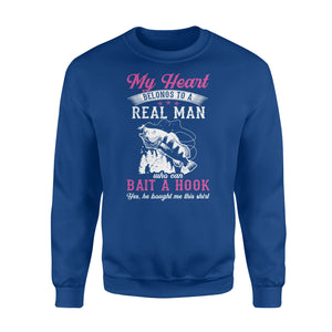 "Beautiful thoughtful gift Sweat shirt for your fisherwomen - ""My heart belongs to a real man who can bait a hook"" - SPH42"