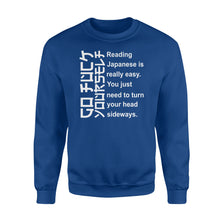 Load image into Gallery viewer, Reading Japanese is really easy Shirt and Hoodie  - IPH280