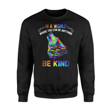 Load image into Gallery viewer, Galaxy Wolf In a world where you can be anything be kind sweatshirt design - IPH291