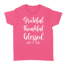 Load image into Gallery viewer, Grateful thankful blessed - Standard Women's T-shirt