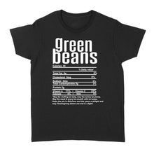 Load image into Gallery viewer, Green beans nutritional facts happy thanksgiving funny shirts - Standard Women's T-shirt