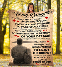 Load image into Gallery viewer, To my daughter Thoughtful Fleece Blanket great gifts ideas - sentimental unique birthday gifts for daughter from dad  - IPH696