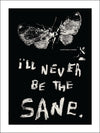 I'll Never Be The Sane Poster