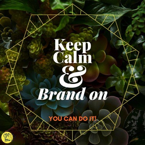 Keep Calm and Brand On over dark green plants and succulents