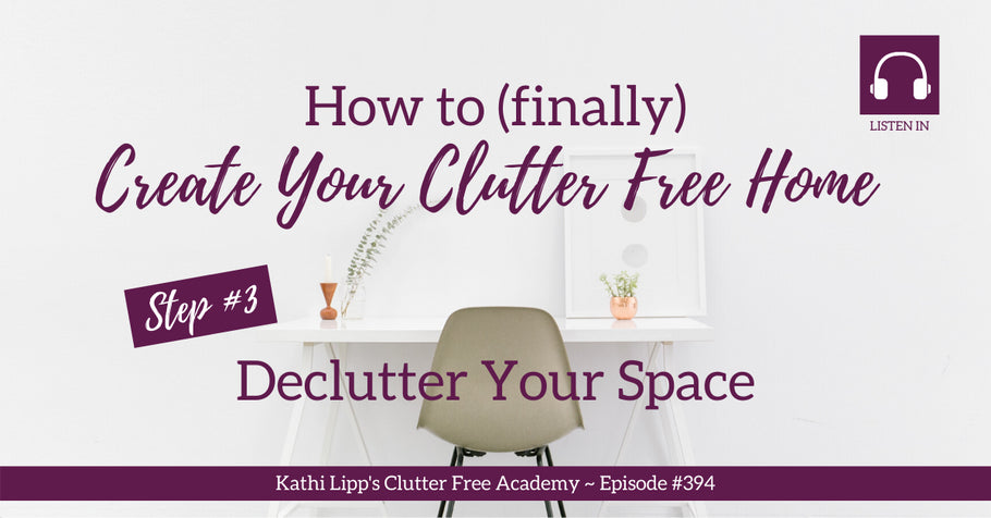 This week, Kathi continues her four-part conversation with Tonya Kubo, founder and fearless leader of the Clutter Free Academy Facebook Group about how to (finally) create the clutter-free home you've always wanted