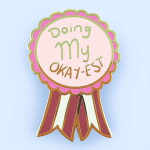 Doing my Okay-est Pin