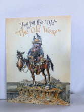 "Load image into Gallery viewer, Birthday - (BDG15786) You put the ""old"" in ""The Old West"""