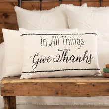 Load image into Gallery viewer, CASEMENT NATURAL IN ALL THINGS GIVE THANKS PILLOW 14X22