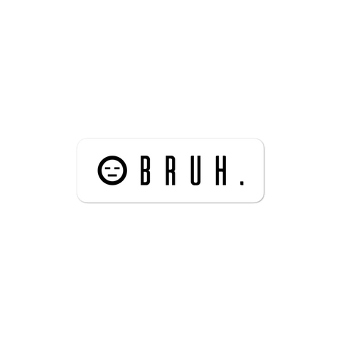 the bruh sticker - BRUH.