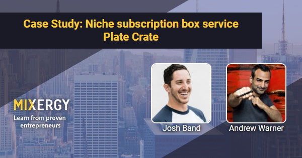 #1825 Case Study: Niche subscription box service Plate Crate
