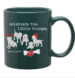 Dog is Good - Celebrate the Little Things Mug