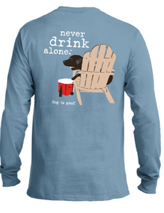 Dog Is Good - Never Drink Alone Unisex Blue Long Sleeve Tee