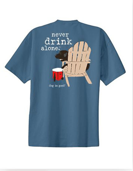 Dog is Good - Never Drink Alone Unisex Short Sleeve T-Shirt