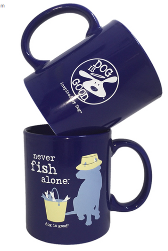 Dog is Good - Never Fish Alone Mug