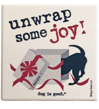 Dog is Good - Unwrap Some Joy Coaster