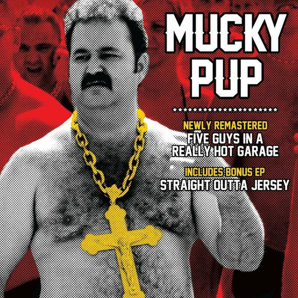 Mucky Pup | Five Guys in a Really Hot Garage  + Straight out of Jersey | CD