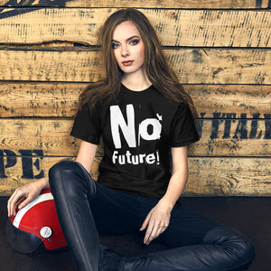 No Future Short-Sleeve Unisex T-Shirt
