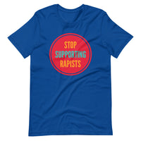 Stop Supporting Rapists Short-Sleeve Unisex T-Shirt